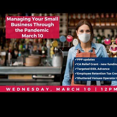 Managing Your Small Business Through the Pandemic - 3/10/2021